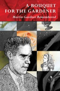 A Bouquet for the Gardner: Martin Gardner Remembered