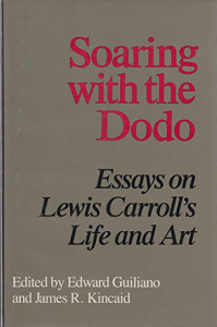 Soaring with the Dodo: Essays on Lewis Carroll's Life and Art