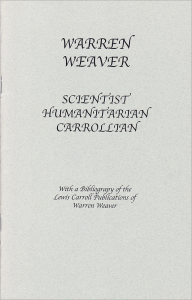 Warren Weaver: Scientist, Humanitarian, Carrollian
